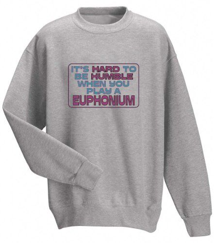 Its Hard to be Humble When you play an EUPHONIUM Adult Sweatshirt (Crewneck) ASH GREY LARGE