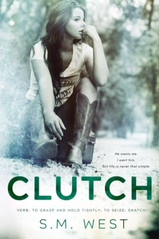 Release Day Blitz   Review: Clutch by S.M. West