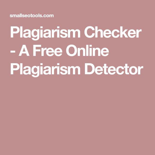 Plagiarism Checker - A Free Online Plagiarism Detector
