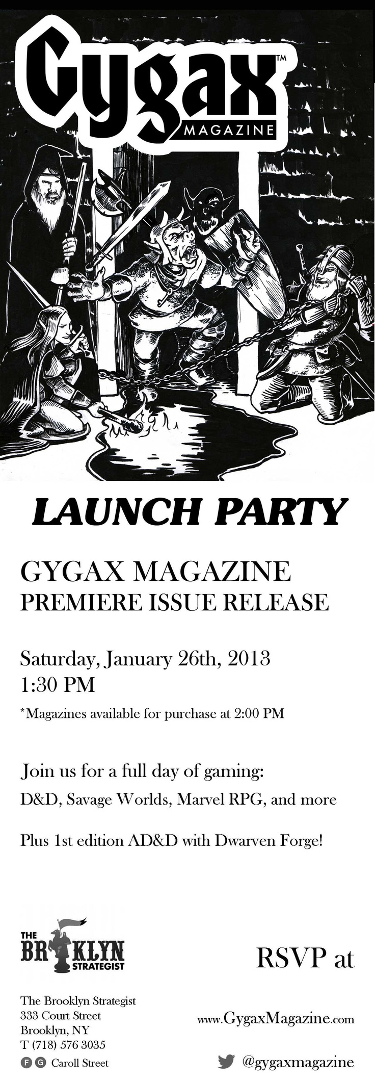Gygax Magazine launch party. Saturday, Janurary 26, 2013 @ 2:00 PM EST. Watch the online streaming event at http://gygaxmagazine.com/ or if you're in the Brooklyn area RSVP via the website and stop by The Brooklyn Strategist, 333 Court St., Brooklyn, NY. #Dungeons #Dragons #DnD #Magazine #Gaming #RPG #Role #Playing #TSR