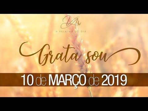 Grata Sou 10 De Marco De 2018 Youtube Palavra Do Dia Grato