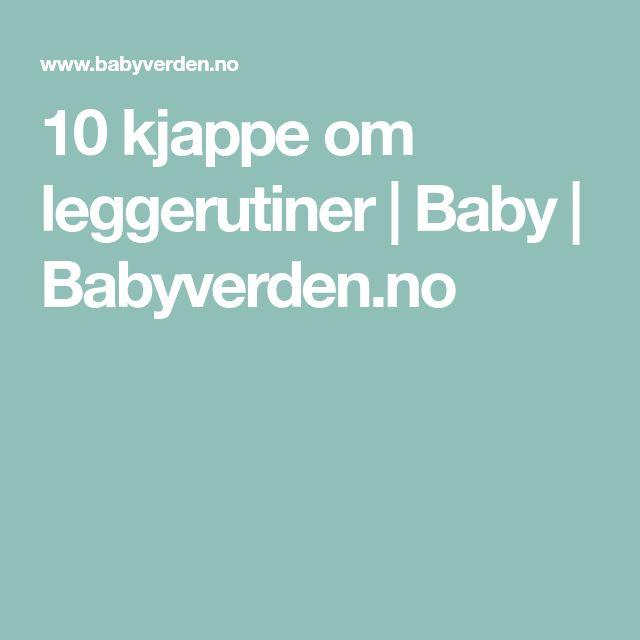 10 kjappe om leggerutiner | Baby | Babyverden.no