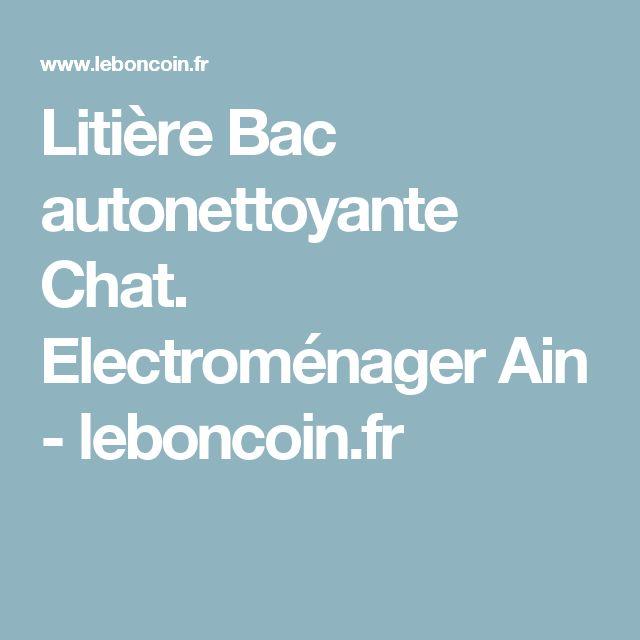 Litière Bac autonettoyante Chat. Electroménager Ain - leboncoin.fr