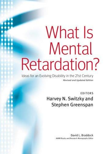 What Is Mental Retardation?: Ideas for an Evolving Disability in the 21st Century