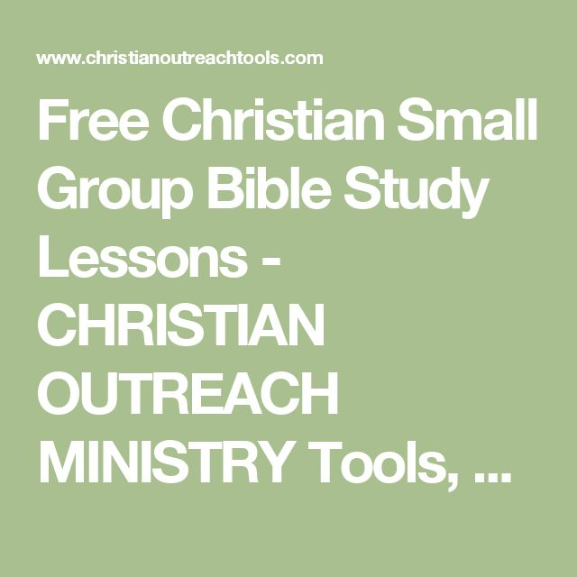 Free Christian Small Group Bible Study Lessons  - CHRISTIAN OUTREACH MINISTRY Tools, Programs & Ideas
