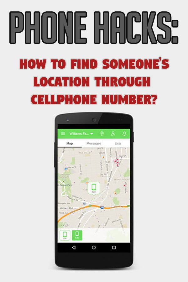 Phone Hacks To Know Someone S Location Easily Through Their Cellphone Number Cell Phone Hacks Phone Hacks Android Phone Hacks