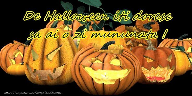 De Halloween iti doresc sa ai o zi minunata!
