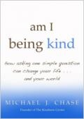am I being kind - by Michael J. Chase