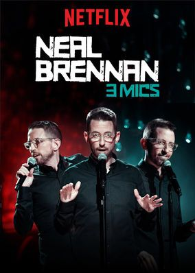 "Check out ""Neal Brennan: 3 Mics"" on Netflix"