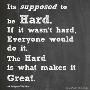 The Hard is what makes it Great. #Adoption