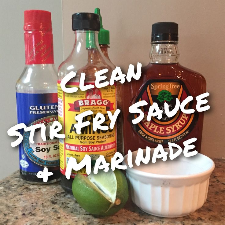 Clean Teriyaki Stir Fry Sauce or Marinade 1/4 cup Gluten Free Soy Sauce or Bragg's Liquid Aminos (Definitely use a mixture of Bragg's cut with water about 2TBS Bragg's 2TBS water as I find it quite strong) 1 1/2 tsp pure maple syrup 2tsp finely grated garlic 1 tsp lime juice or lemon juice 1/4 tsp oil (like olive or grapeseed) Mix all together and use to marinate meat 20 minutes or longer. I also use this as a quick clean stir fry sauce, mixed with a squeeze (or two or three!) of siracha.