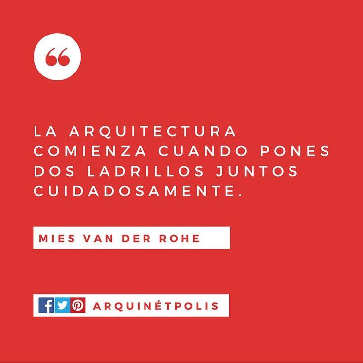 #arquifrase: Mies van der Rohe. Ingresa a http://www.arquinetpolis.com #arquitectura #diseño