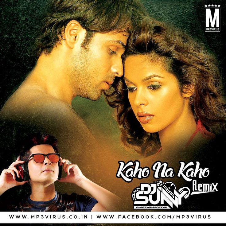 Kaho Na Kaho (Murder) (Remix) - DJ Sunny Latest Song, Kaho Na Kaho (Murder) (Remix) - DJ Sunny Dj Song, Free Hd Song Kaho Na Kaho (Murder) (R