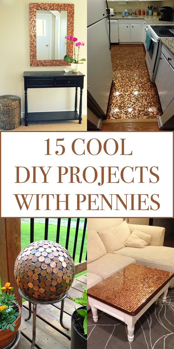 15 Cool Diy Projects With Pennies In 2020 Cool Diy Projects Diy Projects Cool Diy
