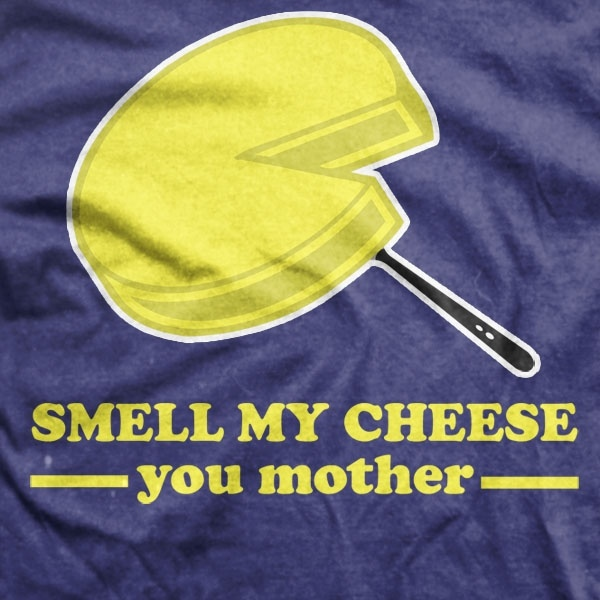Smell my cheese