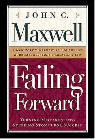 Failing Forward, by: John C. Maxwell.