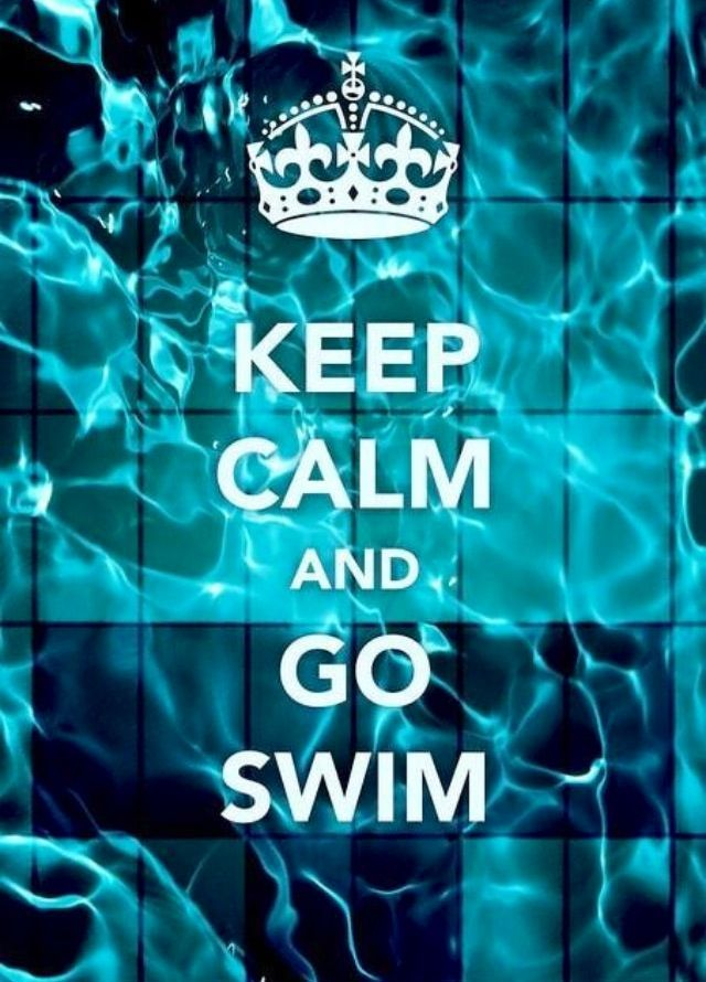 KEEP CALM AND GO SWIM      tjn