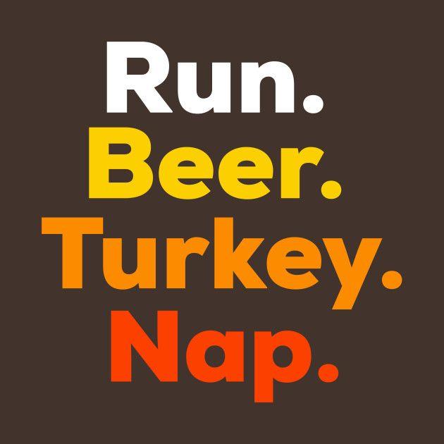 funny turkey trot shirt run beer turkey nap