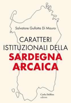 Caratteri istituzionali della Sardegna arcaica