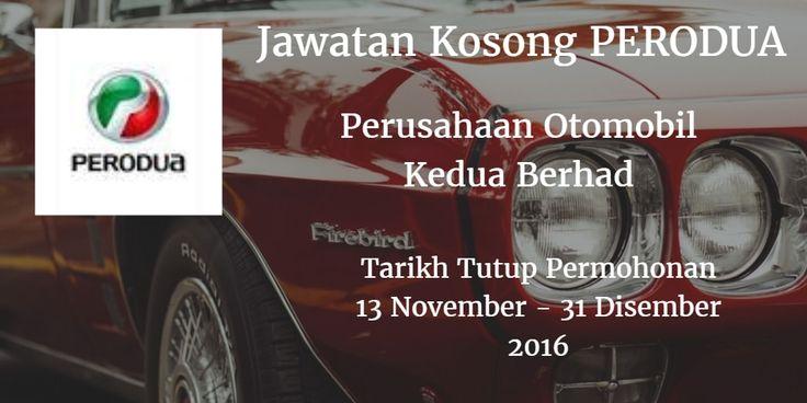 Perusahaan Otomobil Kedua Berhad Jawatan Kosong PERODUA 13 November - 31 Disember 2016  Perusahaan Otomobil Kedua Berhad (PERODUA) mencari calon-calon yang sesuai untuk mengisi kekosongan jawatan PERODUA terkini 2016.  Jawatan Kosong PERODUA 13 November - 31 Disember 2016  Warganegara Malaysia yang berminat bekerja di Perusahaan Otomobil Kedua Berhad (PERODUA) dan berkelayakan dipelawa untuk memohon sekarang juga. Jawatan Kosong PERODUA Terkini Disember 2016 1. Operator Kontrak 2. Account…