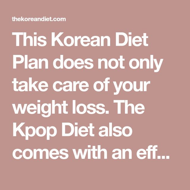 Summary -> The Korean Diet This Korean Diet Plan Does Not Only Take