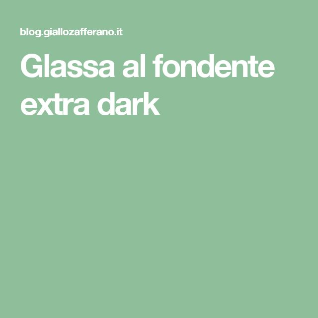 Glassa al fondente extra dark