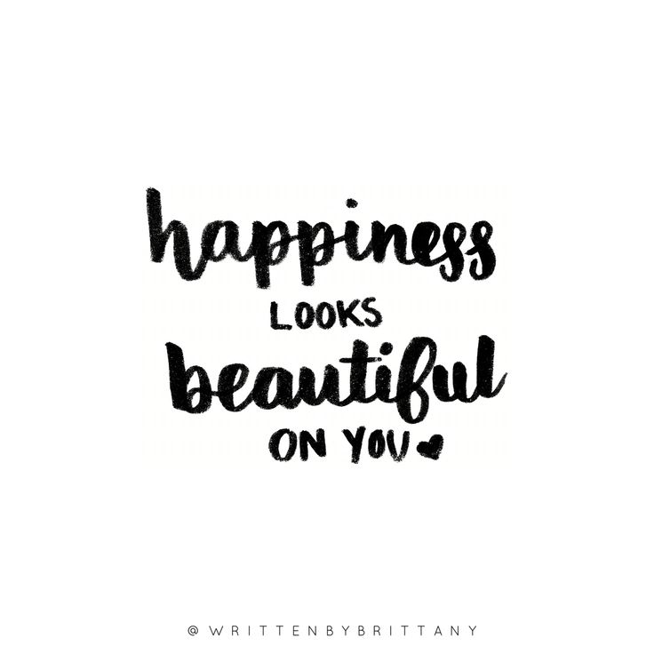 Happiness looks beautiful on you!  | Hand Lettered Quotes | Calligrahy Quotes | Quote of the day | Brush Lettering | Hand Lettering | Lettering Quotes | Modern Calligraphy | Written by Brittany | Written by Brittany Lettering | Quotes about happiness | Quotes about beauty | Quotes about Love | Love Quotes | Happiness Quotes | Motivational Quotes | Inspirational Quotes