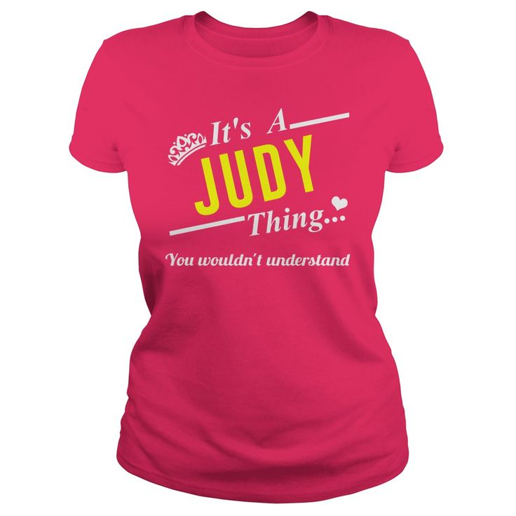 Click here: https://www.sunfrog.com/Names/Its-a-JUDY-Thing-118081385-Hot-Pink-Ladies.html?s=yue73ss8?7833 Its a JUDY Thing
