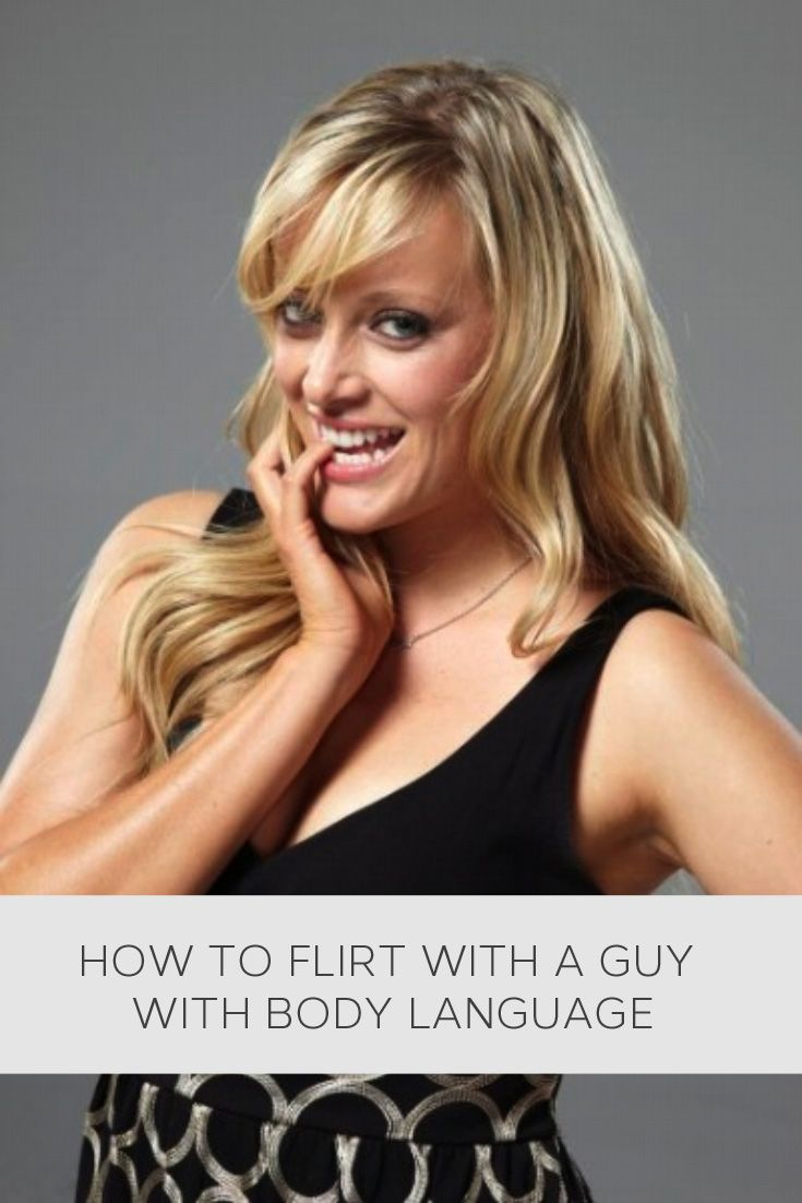 tips on body language on flirting Learn about the unconscious world of body language to help you read others body the beginners guide to body language by mateo action is a flirting.