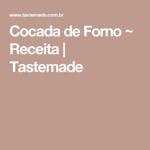 Cocada de Forno ~ Receita | Tastemade