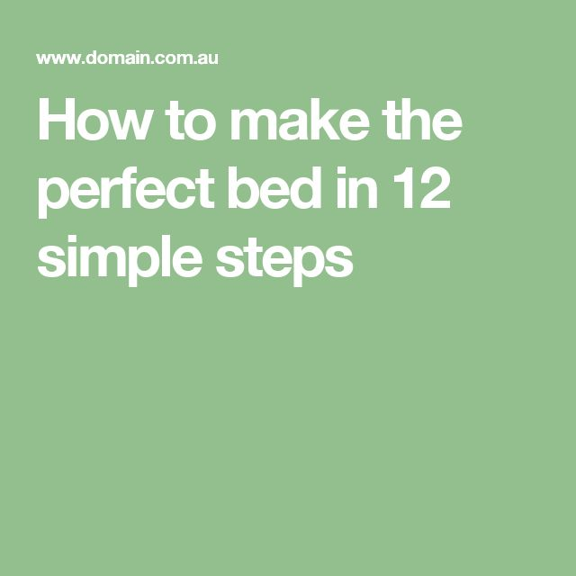 How to make the perfect bed in 12 simple steps