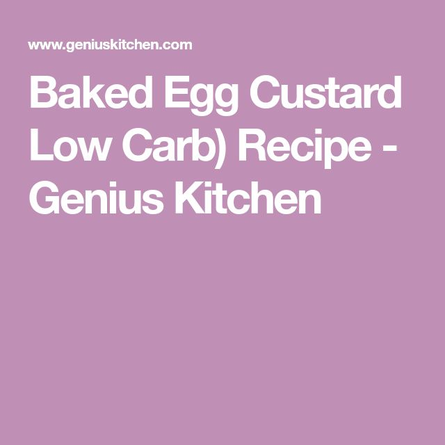 Baked Egg Custard Low Carb) Recipe - Genius Kitchen