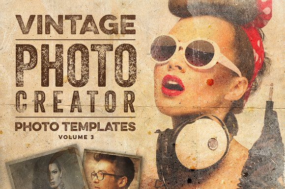 Vintage Photo Creator by Zeppelin Graphics on @creativemarket