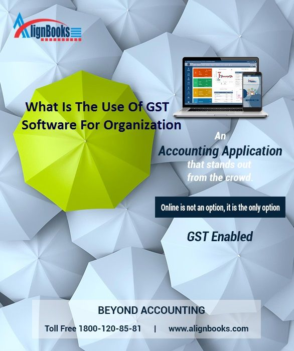 What Is The Use Of Gst Software For Organization Business Accounting Software Bookkeeping Software Online Accounting Software