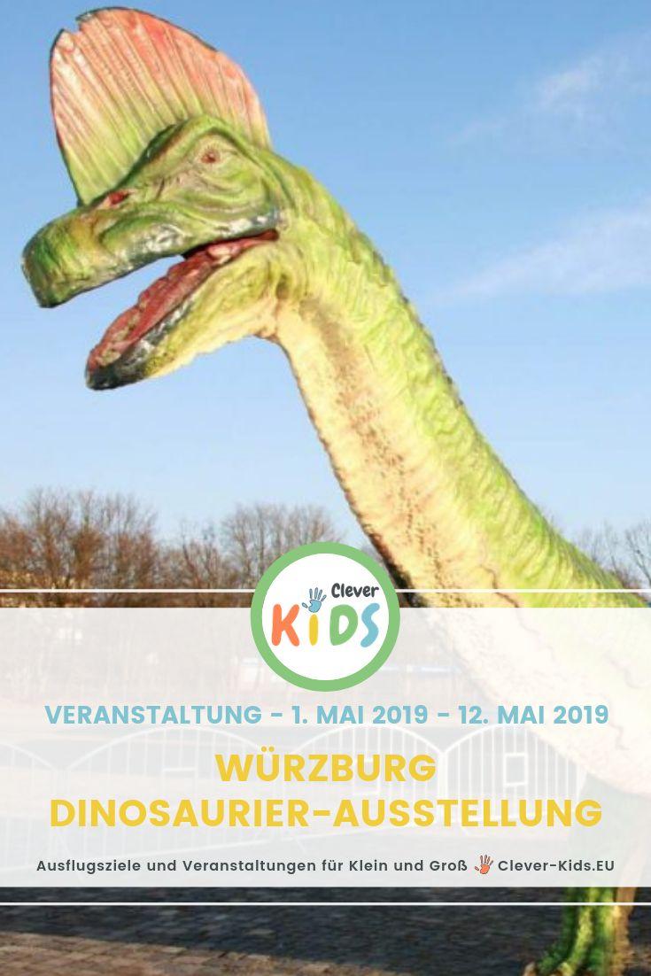 Würzburg: Dinosaurier-Ausstellung – 01.05.-12.05.2019 🦖 #CleverKids