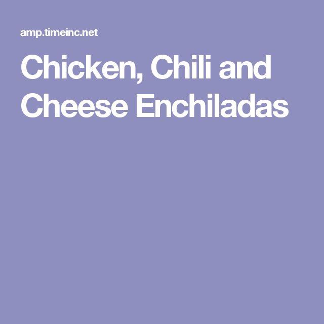 Chicken, Chili and Cheese Enchiladas