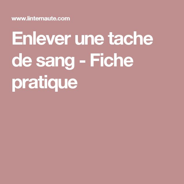 best 25+ nettoyer tache de sang ideas on pinterest | enlever les