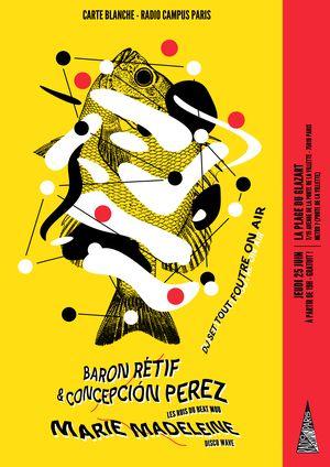 Radio Campus Paris : Baron Rétif & Concepcion Perez + Marie Madeleine | La Plage du Glazart