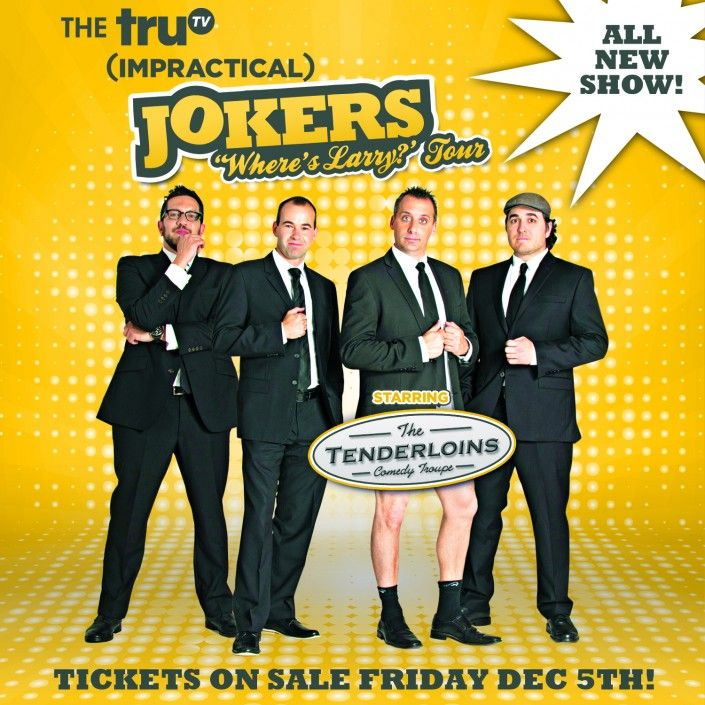 Impractical Jokers Where S Larry Tour Starring The Tenderloins  October