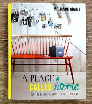 A PLACE CALLED HOME | INTERIOR DESIGN BOOK | MR JASON GRANT