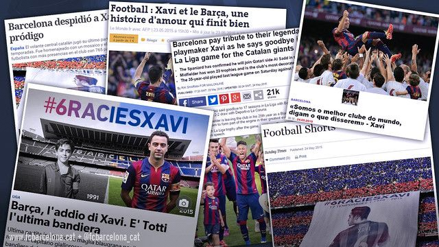 """Xavi's name featured prominently in Sunday papers around the world. 'A Bola' (Portugal) : Xavi: """"We are the best team in the world, whatever they say"""" 'Clarín' (Argentina) : """"Barcelona bid farewell to Xavi, their prodigal son"""" 'Corriere dello Sport' (Italy) : """"Barça, goodbye from Xavi"""" 'Daily Mail' (UK) : """"Barcelona pay tribute to their legendary playmaker Xavi as he says goodbye in final La Liga game for the Catalan giantspay homage to Xavi."""" 'Le Monde' (France) : """"Xavi and Barça, a love…"""