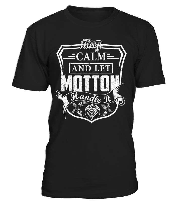 Keep Calm And Let MOTTON Handle It #Motton