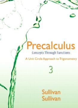 Precalculus: Concepts Through Functions A Unit Circle Approach To Trigonometry (3Rd Edition)