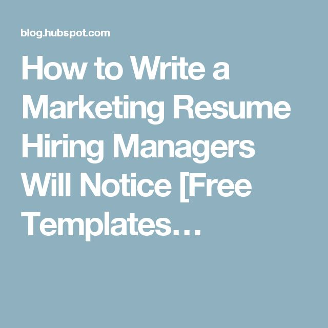How to Write a Marketing Resume Hiring Managers Will Notice [Free Templates…