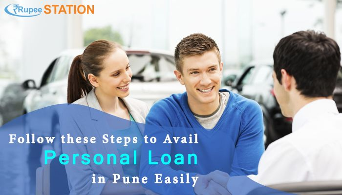 Follow Simple Steps To Avail Personal Loan In Pune Easily Personal Loan Rupeestation Over Blog Com Personal Loans Person Loan