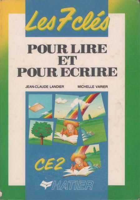 Landier, Varier, Les 7 clés pour lire et pour écrire CE2 (1990)