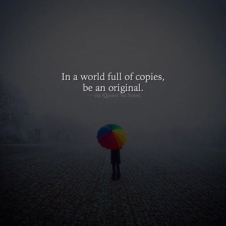 In a world full of copies.. via (http://ift.tt/2w6CFVQ)