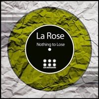 La Rose - Nothing To Lose  Out Now On Beatport by Elektrik Dreams Music on SoundCloud