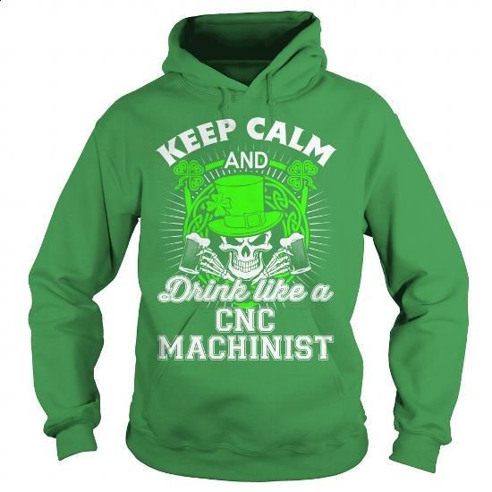 Cnc Machinist - #black shirts #white hoodie. SIMILAR ITEMS => https://www.sunfrog.com/LifeStyle/Cnc-Machinist-91029473-Green-Hoodie.html?60505