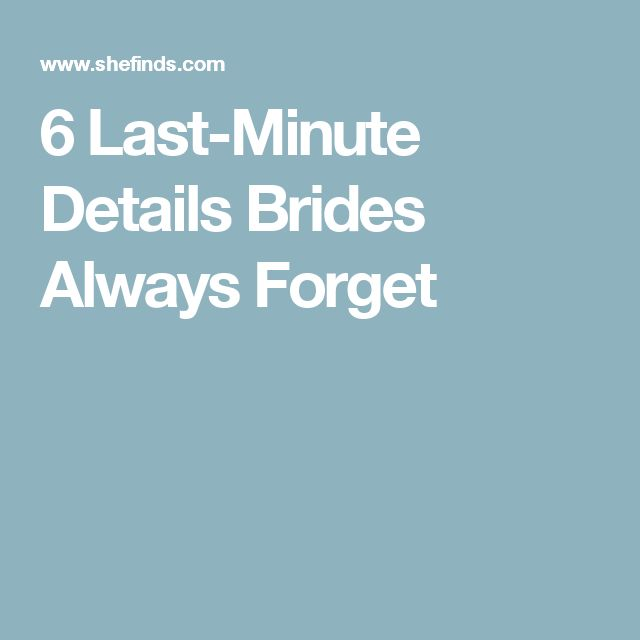 6 Last-Minute Details Brides Always Forget